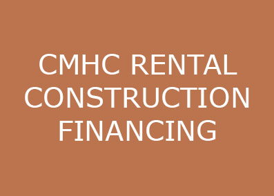 CMHC RENTAL CONSTRUCTION FINANCING.jpg