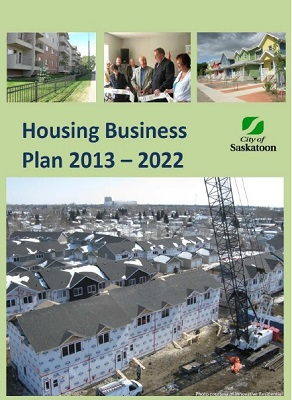 The Housing Business Plan (2013-2022) - is a key part of the City's larger Strategic Plan. The Housing Business Plan will build on the City's successes from 2008 to 2012 and will continue to utilize many of the incentives and programs developed during this five-year period.The focus of the Housing Business Plan is to encourage and support an environment where the market is more likely to supply housing that is attainable, inclusive, innovative, and integrated into all neighbourhoods. The City will support housing which may be outside the conventional market, as well as working in a collaborative manner to ensure a range of suitable attainable housing is made available across the community in a wide range of locations.The plan is available here.