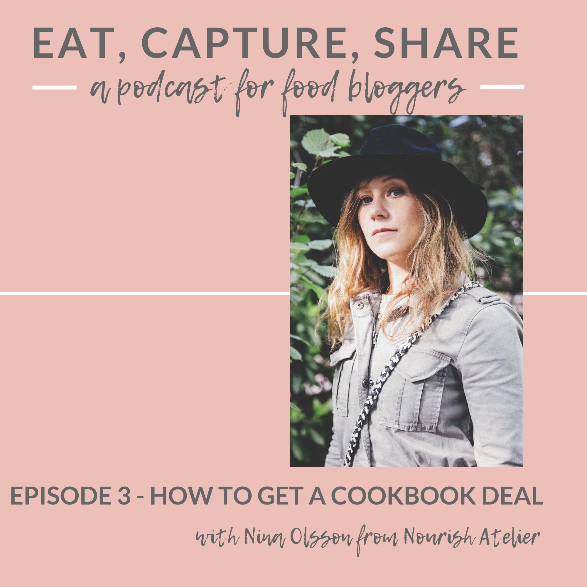 How to get a cookbook deal - Eat, Capture, Share podcast interview with Nourish Atelier