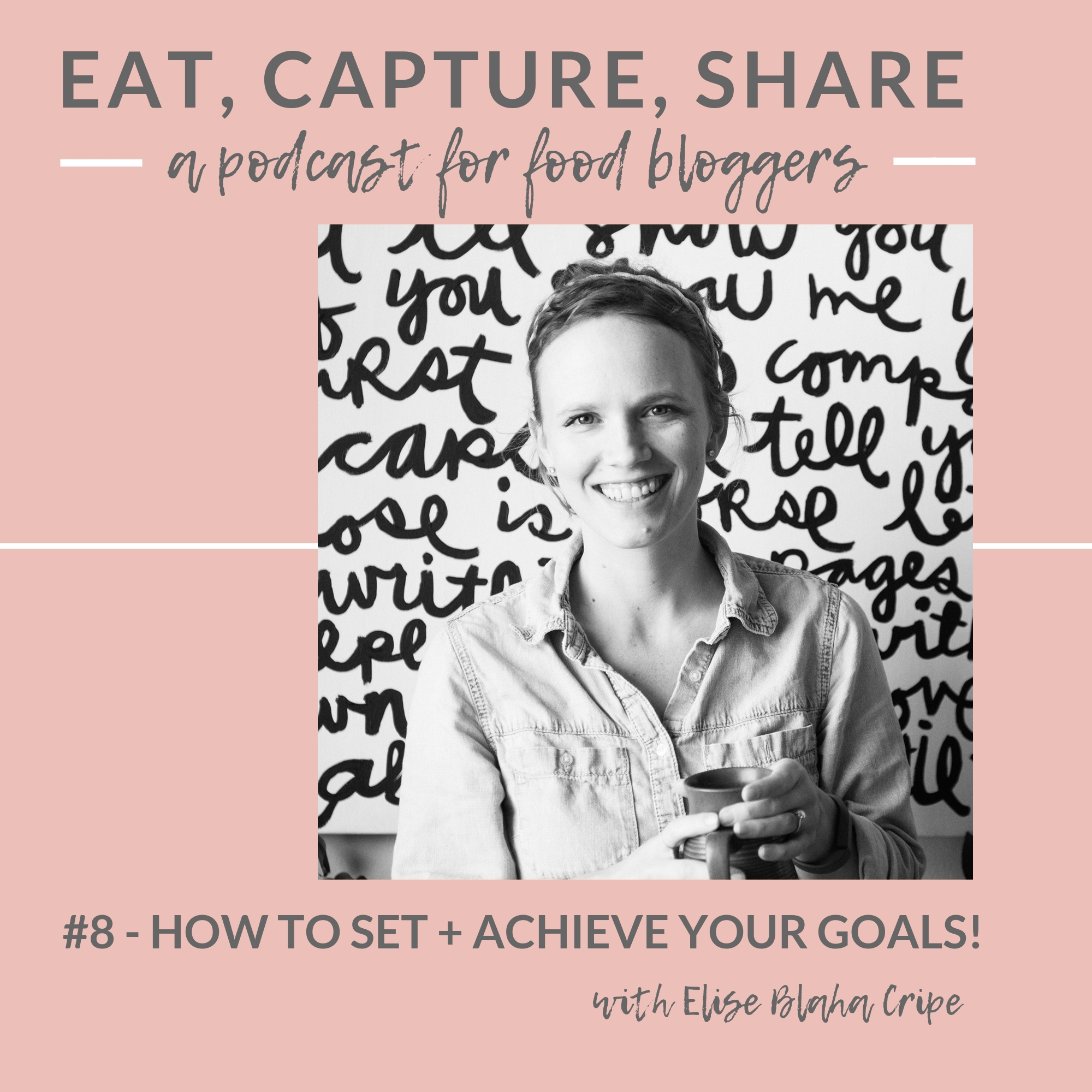 How to set and achieve your goals - Eat, Capture, Share Podcast