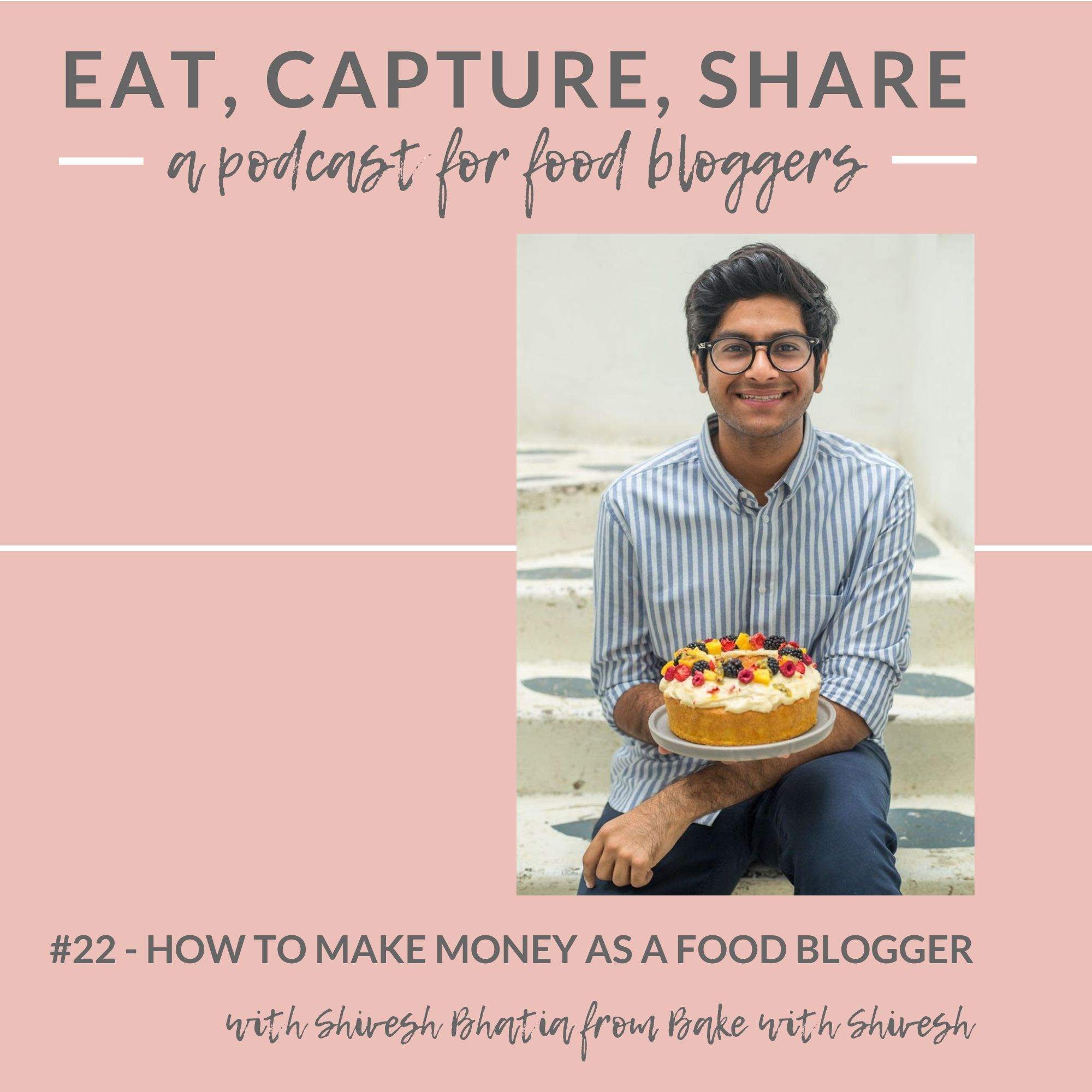 How to make money as a food blogger - Eat, Capture, Share Podcast