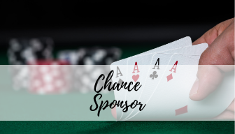 CHANCE ($500) - 2 Entry Tickets4 Drink Tickets$4000 Casino Cash30 min Early VIP Entry & Auction PreviewVIP Champagne CocktailPreferred Seating & Name on Table SignListing on Event Materials, Website and Social Media