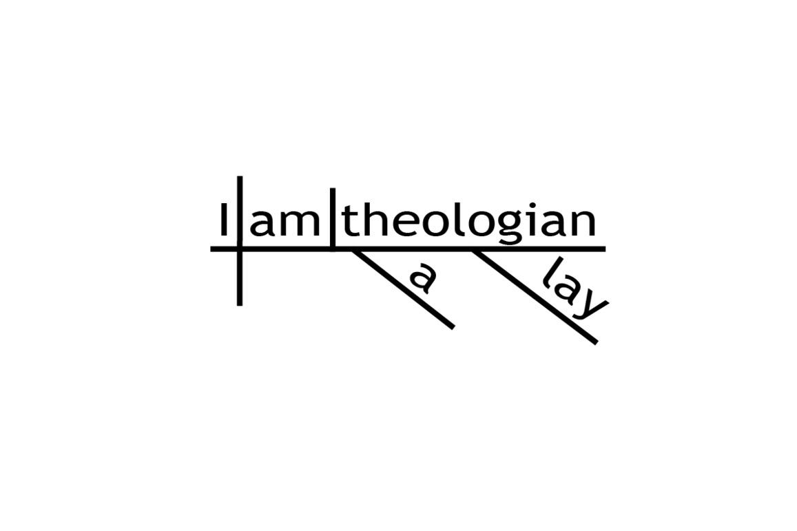 I+am+a+lay+theologian.jpg