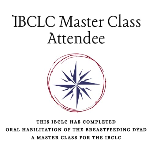 This IBCLC has completed Oral Habilitation of the Breastfeeding Dyad: A Master Class for the IBCLC
