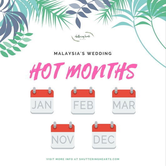 Wedding Hot Dates & Months | Provided by Malaysia Wedding Photographer, Shuttering Hearts