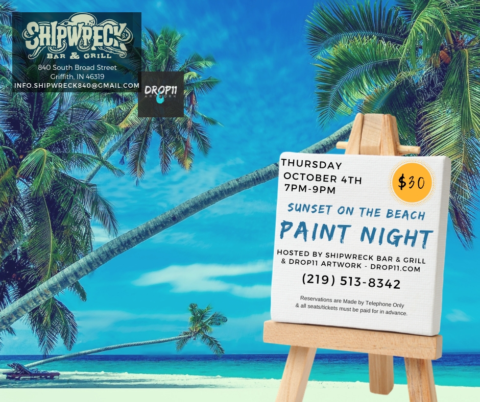 October 4th, 2018 - Sunset on the Beach Paint NightShipwreck Bar & Grill · Griffith, IN