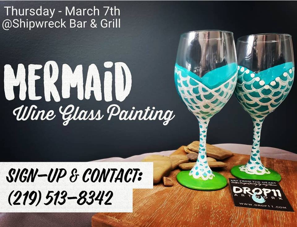 March 7th, 2019 - MERMAID Themed- Sip & Paint NightShipwreck Bar & Grill - Griffith, IN.