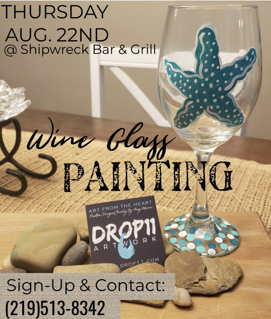 August 22nd, 2019 - Paint Your Own Set of Wine Glasses!Shipwreck Bar & Grill - Griffith, IN.