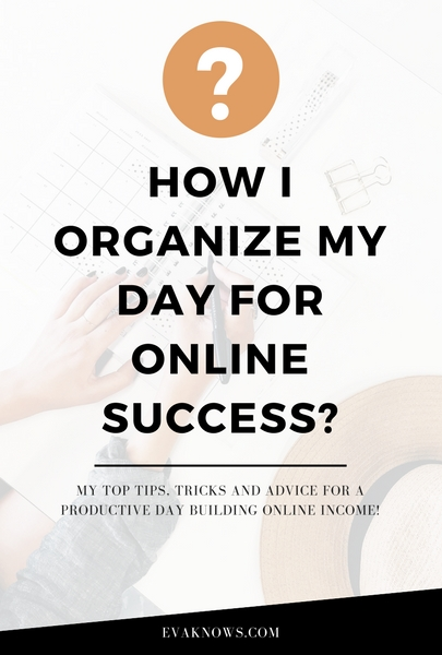 How I Organize My Day for Online Success | Organization tips | Organization for making money | Work from home | Organization tips via http://bit.ly/2stmWz7