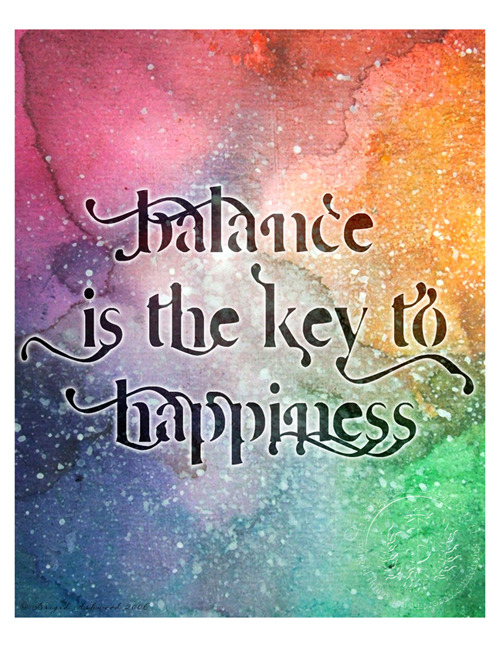 Balance is the Key to Happiness