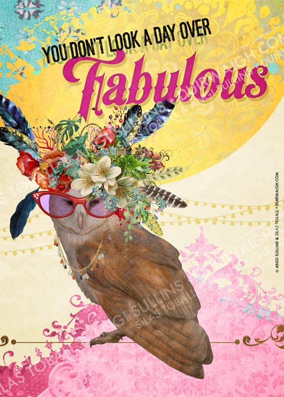 You don't look a day over fabulous.