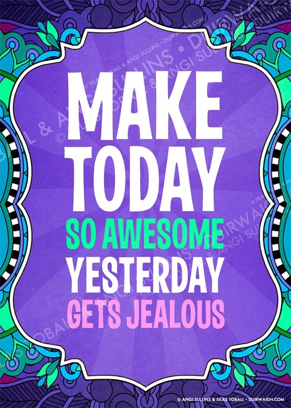 Make today so awesome