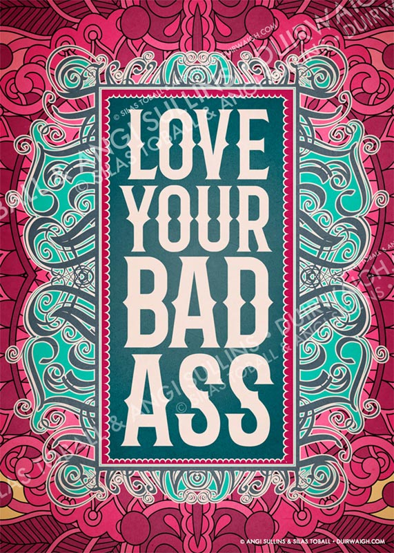 Love your bad ass