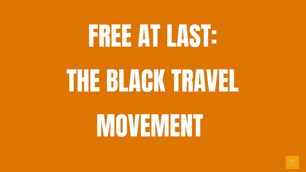 Check out our documentary about the black travel movement