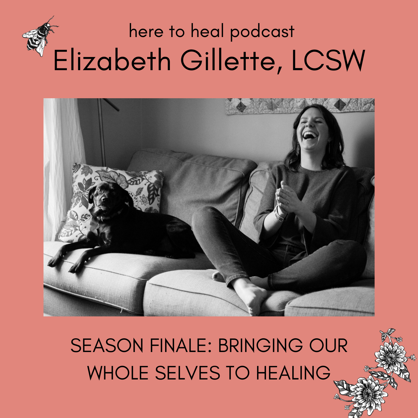 Season Finale - Bringing Our Whole Selves to Healing