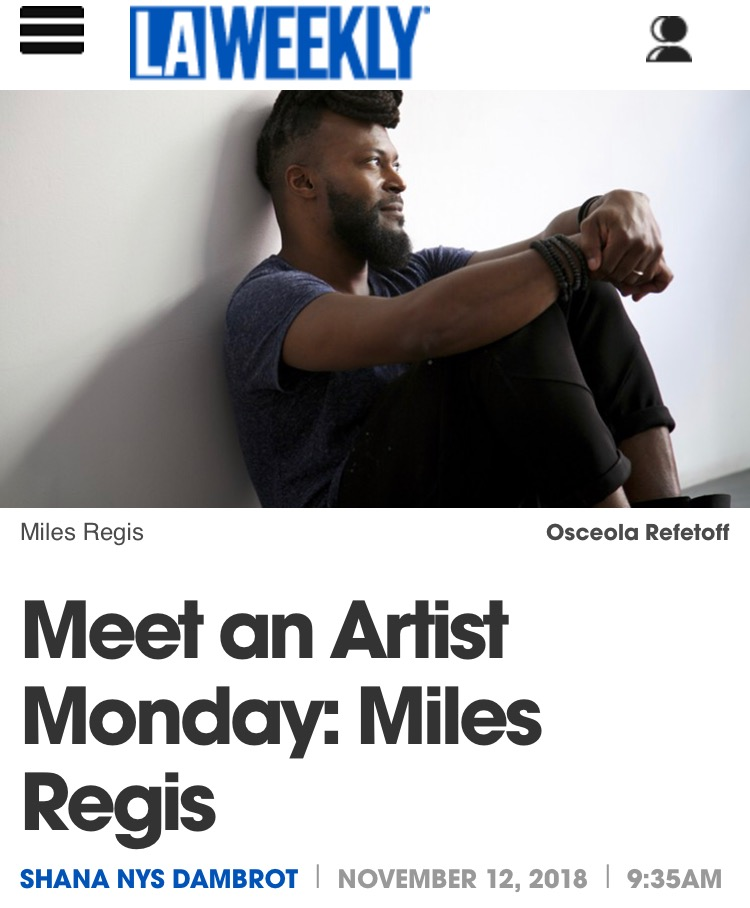 Read Article at https://www.laweekly.com/arts/meet-an-artist-monday-miles-regis-10046474