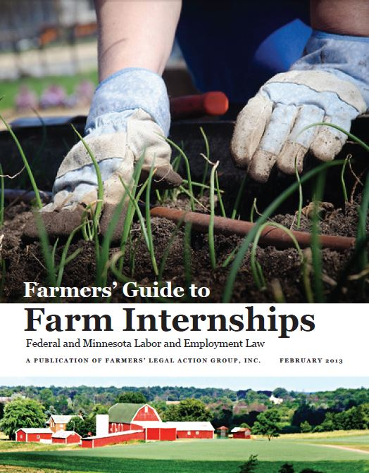 Hire farm interns without breaking the law. - Major takeaway: Interns are almost always employees. Employees need to be paid.Co-authored while working as a staff attorney for Farmers' Legal Action Group.