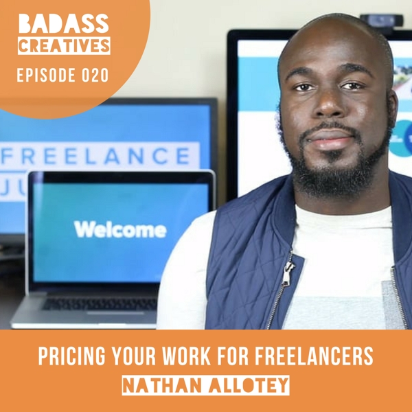 Nathan Allotey is a web designer and digital marketing strategist with a passion to teach others. On this episode, we talk about how freelancers and other creatives can successfully price their work and raise their prices.