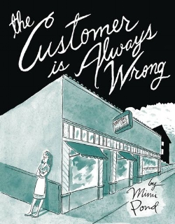 Customer Is Always Wrong - by Mimi Pond