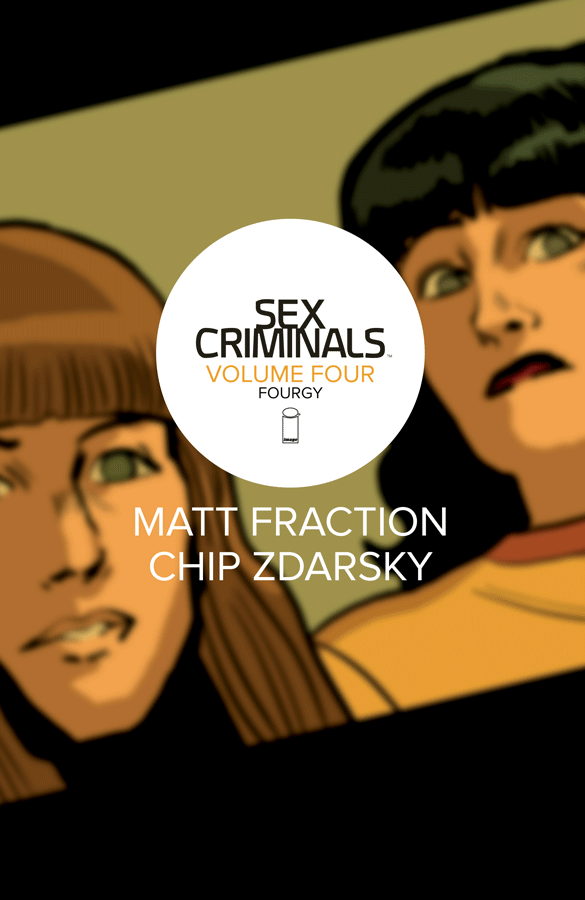 Sex Criminals Vol. 4 - by Matt Fraction/Chip Zdarsky