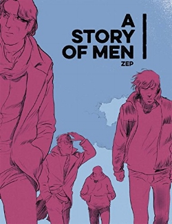 A Story Of Men - by ZEP