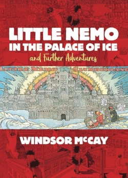 Little Nemo in the Palace of Ice - by Windsor McCay