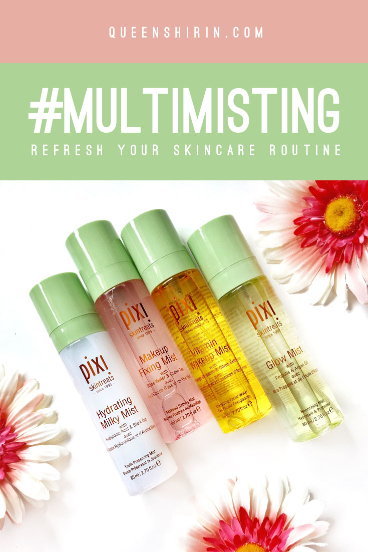 Multimisting with Pixi Beauty Face Mists - Refresh your Skincare Routine - www.queenshirin.com - Queen Shirin