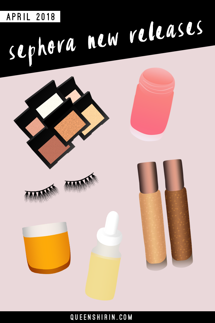 Sephora-New-Releases-April-2018-Queen-Shirin.png