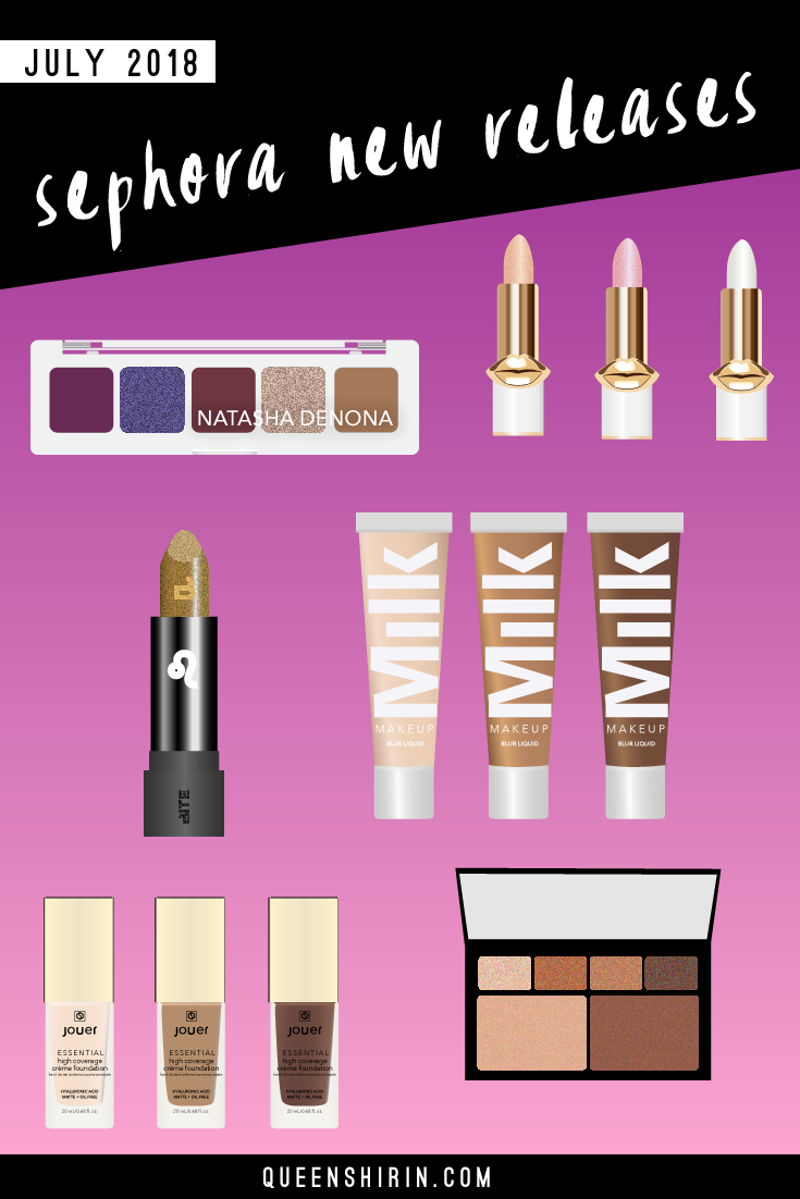 July-2018-New-Sephora-Beauty-Product-Releases-Queen-Shirin.png
