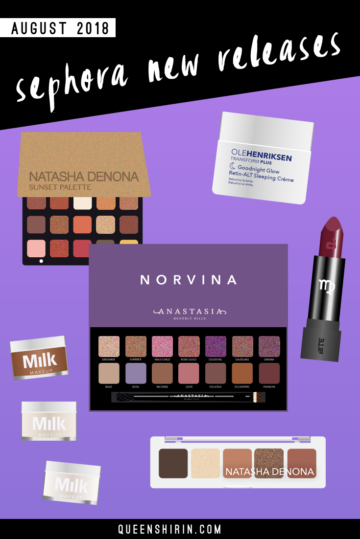 August-2018-Sephora-New-Beauty-Product-Releases-Queen-Shirin