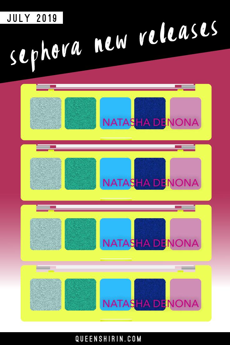 Sephora-New-Releases-July-2019-Queen-Shirin.jpg