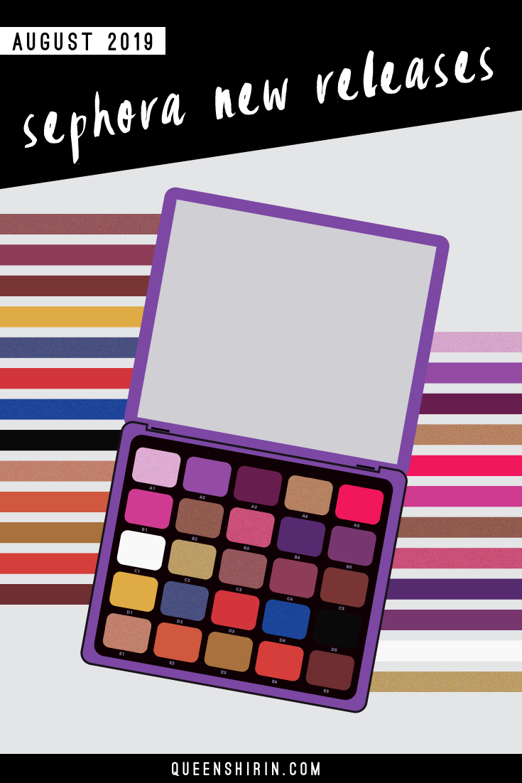 Sephora-New-Releases-August-2019-Queen-Shirin.jpg