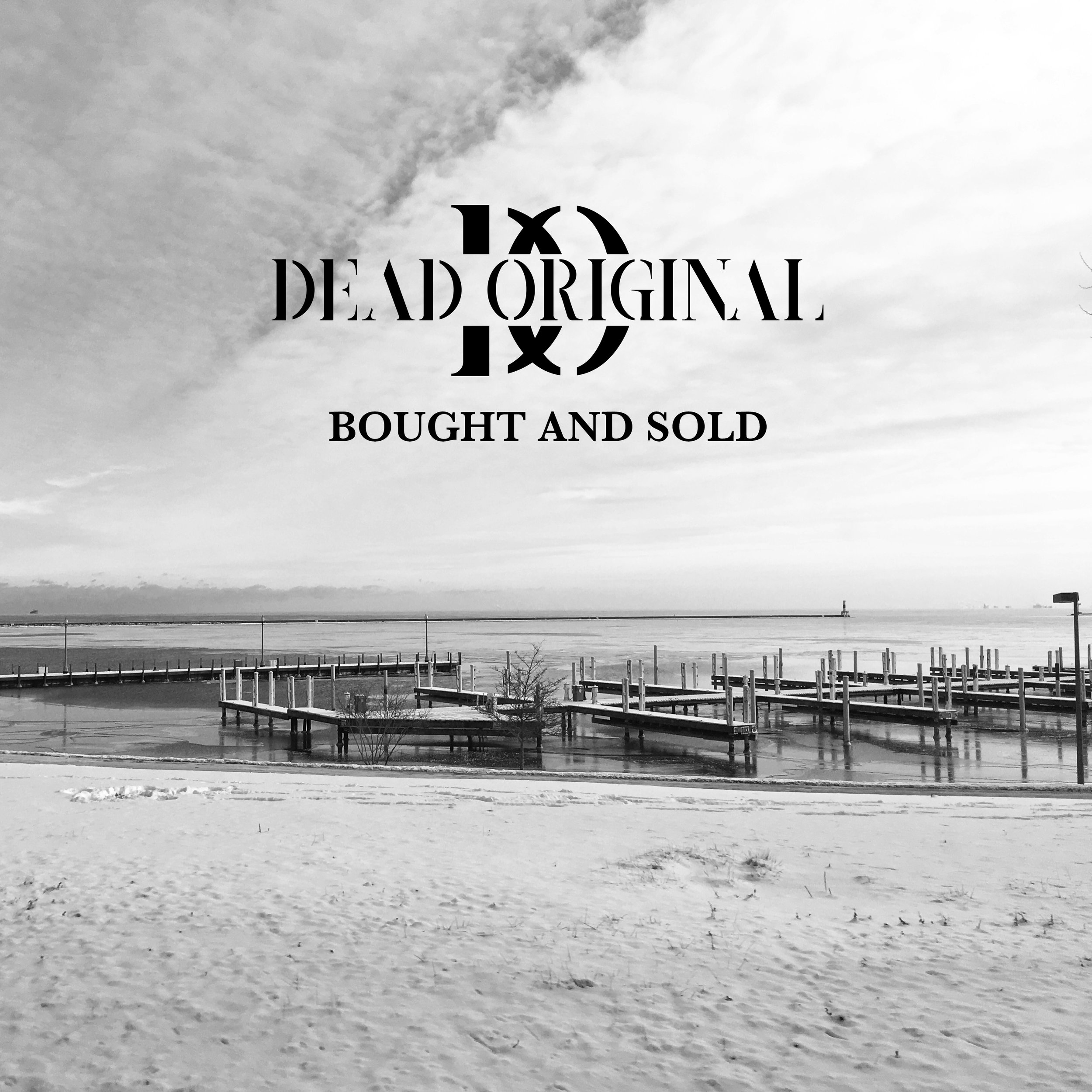 Order a autographed physical copy of Dead Original's debut album 'Bought and Sold' CLICK HERE - DEAD ORIGINAL - BOUGHT AND SOLD