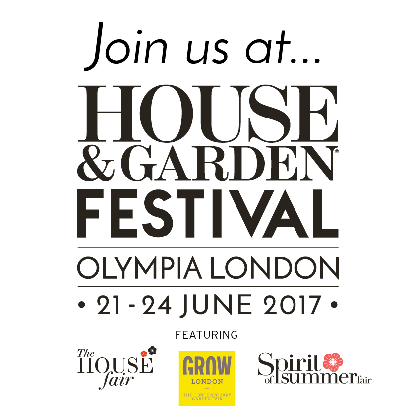 The House & Garden Festival - We are really excited to be exhibiting at The House and Garden Festival this year between June 21st and 24th. You'll find us at stand A22. Come and say Hi!