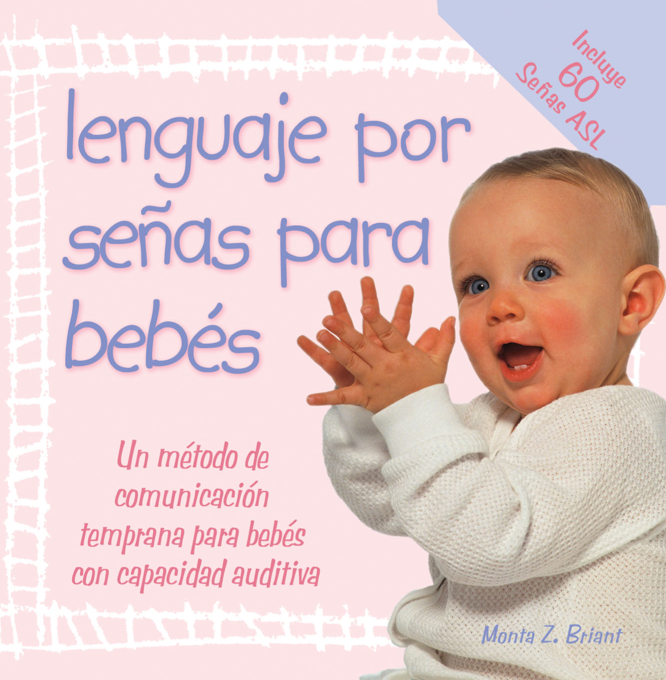 Lenguaje por Señas para Bebés   by Monta Z. Briant  (Spanish edition)   This is the go-anywhere book that makes signing with your baby easy and convenient! No wonder it's the best selling baby sign language book on the market…    READ MORE/ BUY NOW