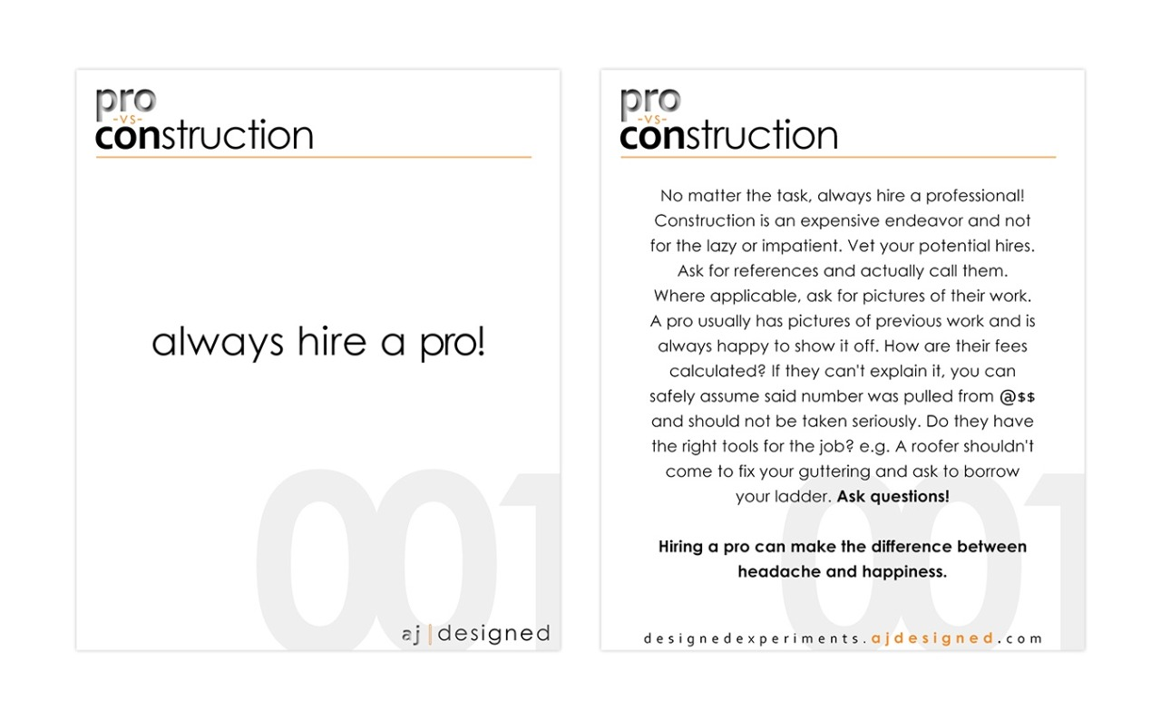 Pro vs Construction #001    Any fool with a power tool can but call themselves a contractor and damn near anyone can submit plans for building approval.       Reality Check: this means that most are inadequately trained, con-men, garden variety lazy idiots or some combination of the above. Don't assume they know what they are doing because you don't. Just because they are asking you to pay them to do the job does not mean they should be.