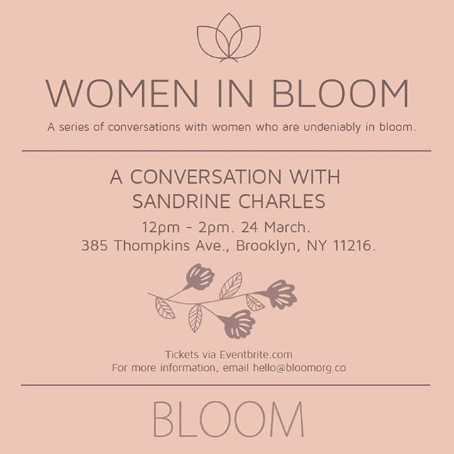 We're down to one ticket for our second #WomenInBloom of 2018! We're so excited to kick off the year like this and cannot wait to share a special afternoon with you and the fashion game-changer @sandrinecharles as she shares some insights and truths on how she kickstarted her journey. These conversations are there to inspire and light the fire within you to take the next step. It starts with you. See you this Saturday! 🌸#letsbloomtogether