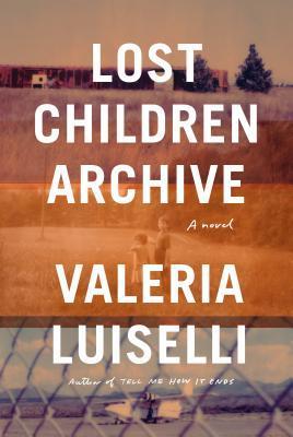 the lost children archive.jpg