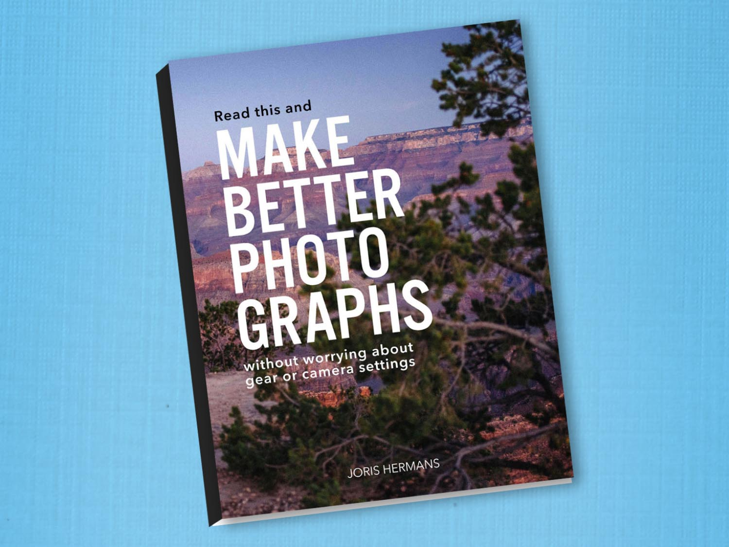 Read This And Make Better Photographs…