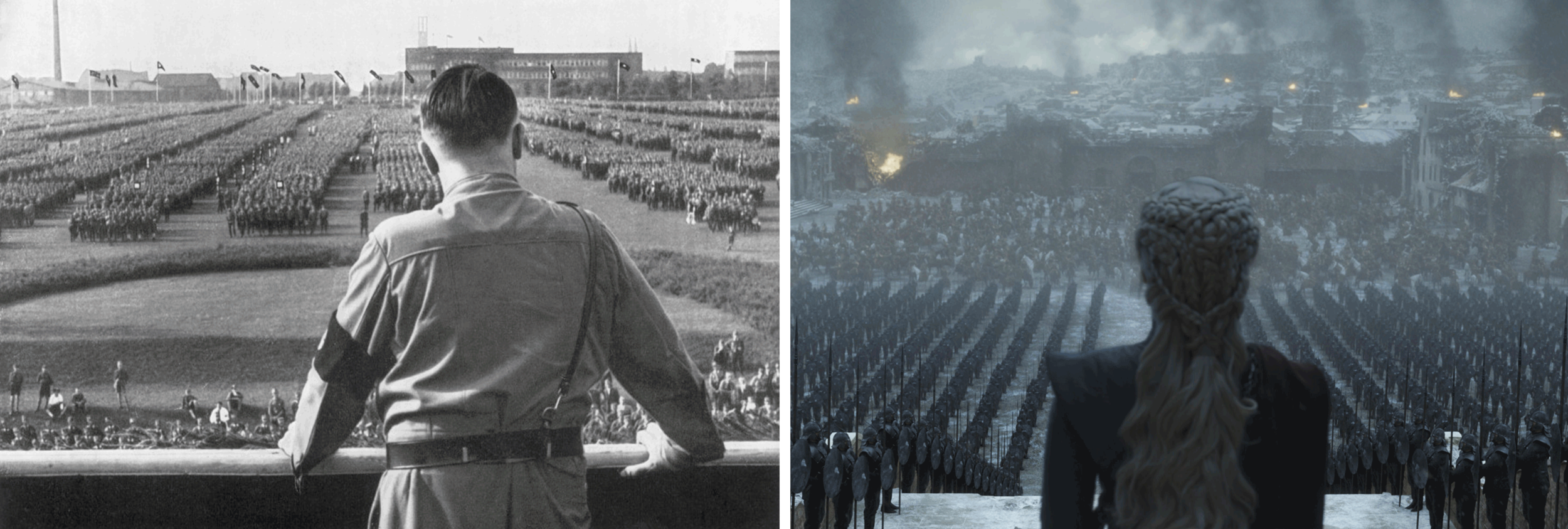 Hitler and the Nazi army (left), Daenerys and the Dothraki and Unsullied armies (right)