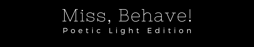 miss behave poetic light squarespace header.png