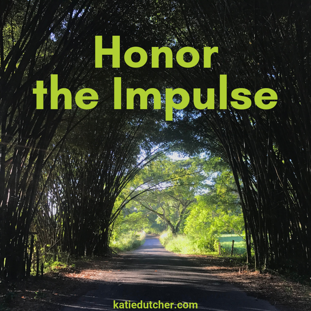honor the impulse.png