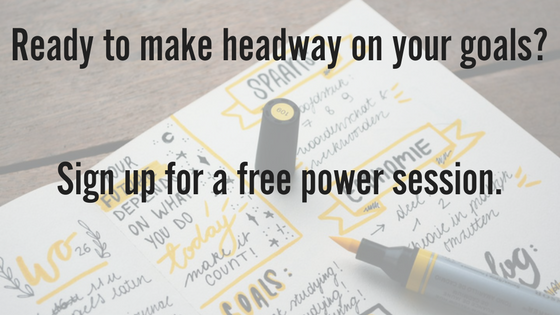 Ready to make headway on your goals_Sign up for a free power session..png