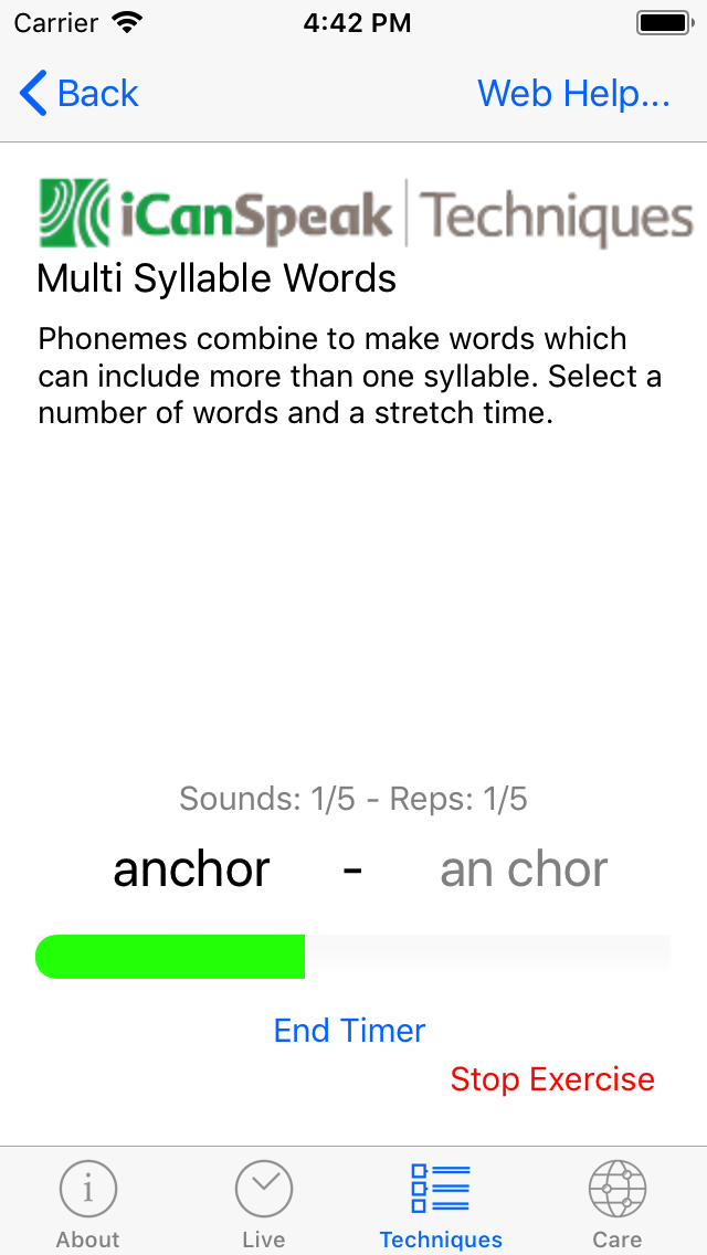 The progress bar shows the amount of time used in the stretch for the word.  The 'End Timer' button will stop the timer.  The 'Stop Exercise' button stop the exercise no matter how many words and repititions are left.