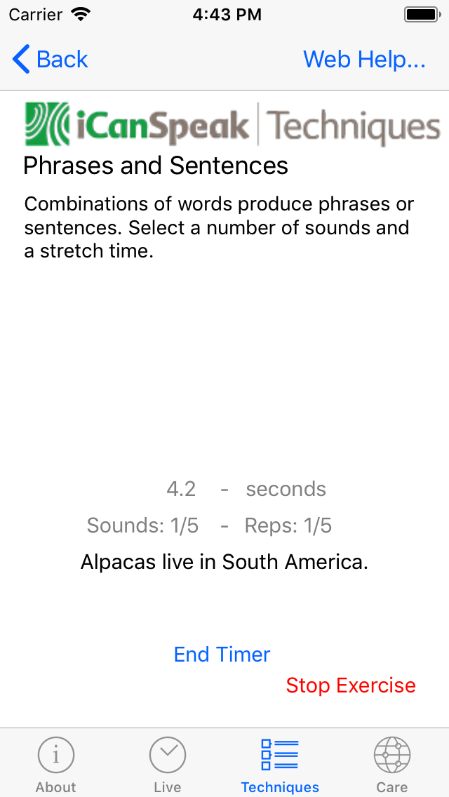 A count up timer shows the amount of time used for the sentence.  The 'End Timer' button will stop the timer.  The 'Stop Exercise' button stop the exercise no matter how many words and repititions are left.