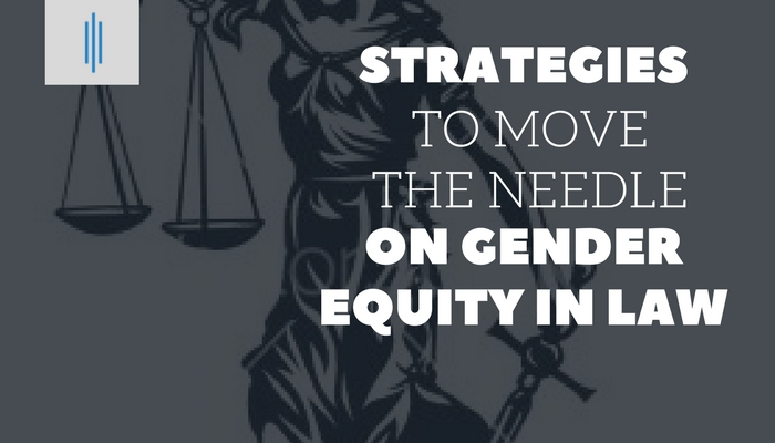 Strategies to Move the Needle on Gender Equity in Law LinkedIn.jpg