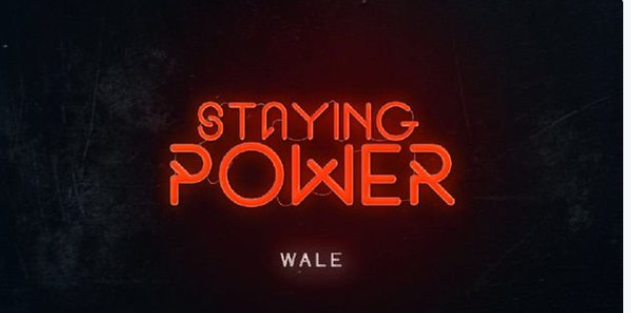 Staying Power - Wale