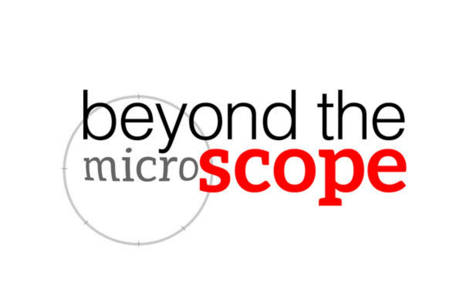 Beyond the Microscope.jpg