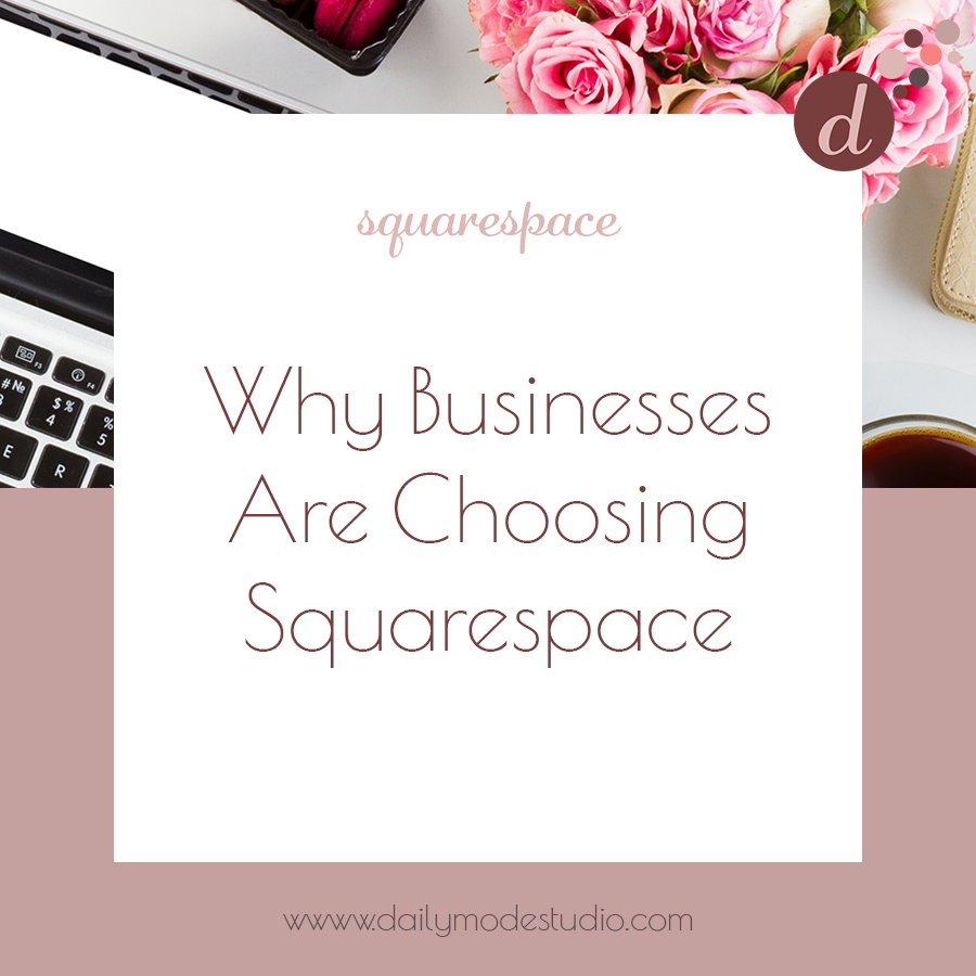 Why Businesses are Choosing Squarespace.png