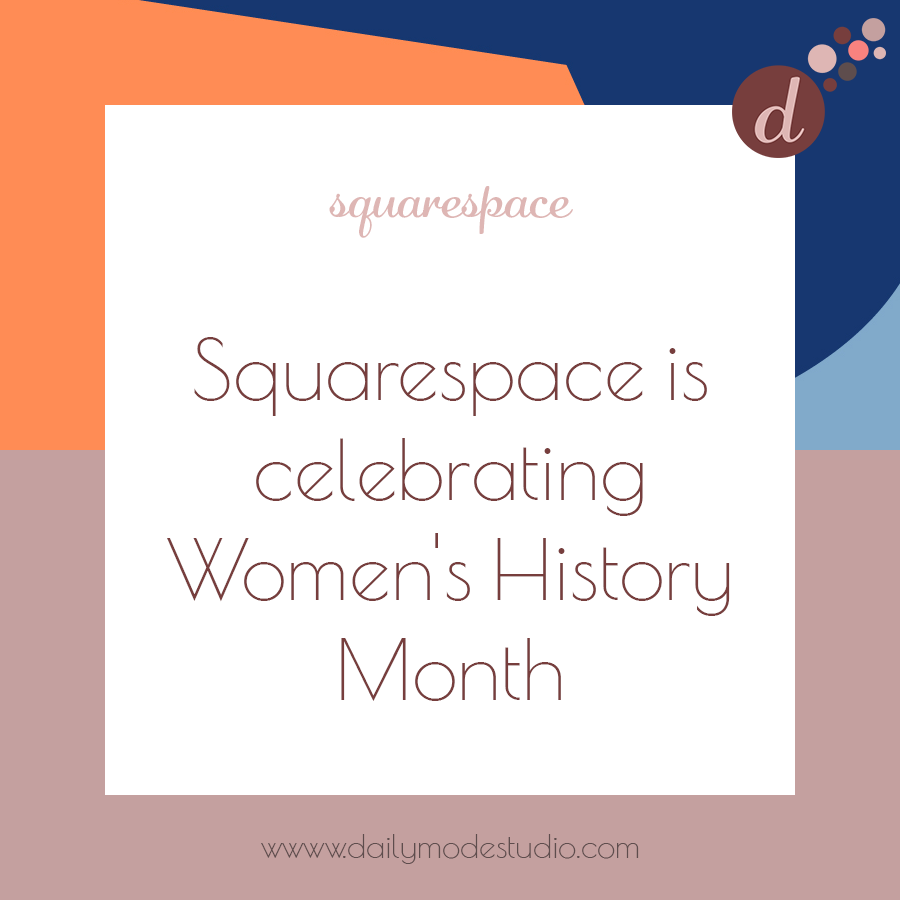 Squarespace is celebrating Women's History Month.png